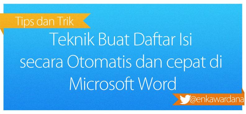 Teknik Buat Daftar Isi secara Otomatis di Microsoft Word